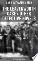 Download The Leavenworth Case & Other Detective Novels - 22 Thrillers in One Edition Epub