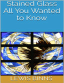 Stained Glass: All You Wanted to Know