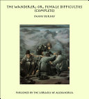 The Wanderer; or, Female Difficulties (Complete)