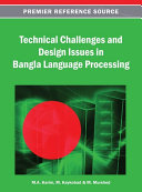 Technical Challenges and Design Issues in Bangla Language Processing