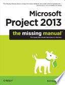 Microsoft Project 2013  The Missing Manual