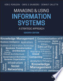 """Managing and Using Information Systems: A Strategic Approach"" by Keri E. Pearlson, Carol S. Saunders, Dennis F. Galletta"