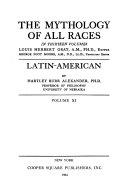 The Mythology of All Races  Alexander  H B  Latin American