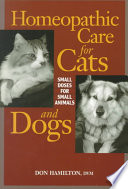 """Homeopathic Care for Cats and Dogs: Small Doses for Small Animals"" by Donald Hamilton"