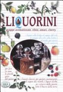 Liquorini. Grappe aromatizzate, elisir, amari, cherry