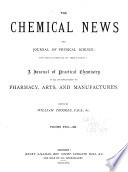 The Chemical News and Journal of Industrial Science; with which is Incorporated the 'Chemical Gazette.'