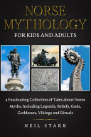 Norse Mythology for Kids and Adults