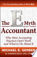 The E-Myth Accountant  : Why Most Accounting Practices Don't Work and What to Do About It