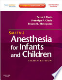 Smith's Anesthesia for Infants and Children E-Book