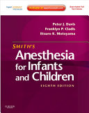 Smith s Anesthesia for Infants and Children E Book