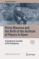 Pietro Blaserna and the Birth of the Institute of Physics in Rome Pdf/ePub eBook