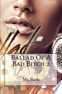 Ballad of a Bad Bitch 2