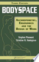 """Bodyspace: Anthropometry, Ergonomics and the Design of Work, Third Edition"" by Stephen Pheasant, Christine M. Haslegrave"
