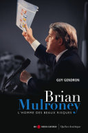 Pdf Brian Mulroney - L'homme des beaux risques Telecharger
