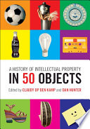 link to A history of intellectual property in 50 objects in the TCC library catalog