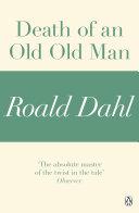 Pdf Death of an Old Old Man (A Roald Dahl Short Story)