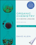 """""""Organic Chemistry as a Second Language: First Semester Topics"""" by David R. Klein"""