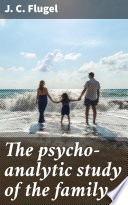 The Psycho Analytic Study Of The Family