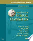 """Student Laboratory Manual for Mosby's Guide to Physical Examination E-Book"" by Henry M. Seidel, Jane W. Ball, Joyce E. Dains, Denise Vanacore-Chase, John A. Flynn, Barry S. Solomon, Rosalyn W. Stewart"
