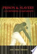 Prison And Slavery A Surprising Comparison Book