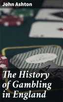 The History of Gambling in England Pdf/ePub eBook