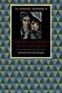 The Cambridge Companion to American Women Playwrights