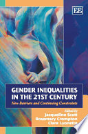 """""""Gender Inequalities in the 21st Century: New Barriers and Continuing Constraints"""" by Jacqueline L. Scott, Rosemary Crompton, Clare Lyonette"""