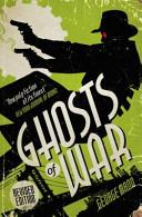 Ghosts of War  a Ghost Novel