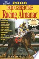 The Original Thoroughbred Times Racing Almanac 2008