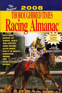 The Original Thoroughbred Times Racing Almanac 2008