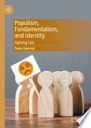 Populism Fundamentalism And Identity