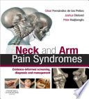 """Neck and Arm Pain Syndromes E-Book: Evidence-informed Screening, Diagnosis and Management"" by Cesar Fernandez de las Penas, Joshua Cleland, Peter A. Huijbregts"