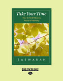 Take Your Time: How to Find Patience, Peace & Meaning