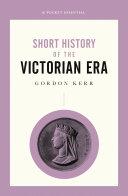 A Pocket Essential Short History of the Victorian Era