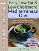 Easy Low Fat and Low Cholesterol Mediterranean Diet Recipe Cookbook 100  Heart Healthy Recipes