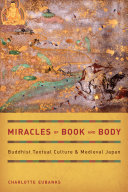 Miracles of Book and Body: Buddhist Textual Culture and ...