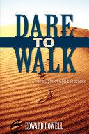 Dare to Walk ...
