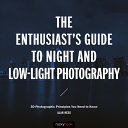 link to The enthusiast's guide to night and low-light photography : 50 photographic principles you need to know in the TCC library catalog