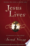 """""""Jesus Lives: Seeing His Love in Your Life"""" by Sarah Young"""
