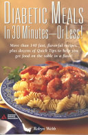 Diabetic Meals in 30 Minutes   Or Less