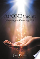 At•ONE•ment: Growing to Knowing God