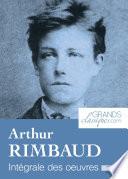 Arthur Rimbaud  : Intégrale des œuvres
