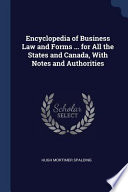 Encyclopedia of Business Law and Forms ... for All the States and Canada, with Notes and Authorities