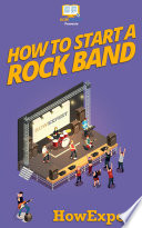 How To Start a Rock Band