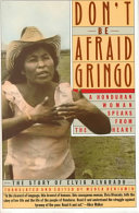 Don't Be Afraid, Gringo: A Honduran Woman Speaks From The Heart
