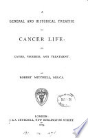 A general and historical treatise on cancer life