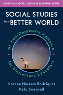 Social Studies for a Better World  An Anti Oppressive Approach for Elementary Educators  Equity and Social Justice in Education