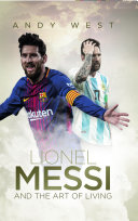 Lionel Messi and the Art of Living