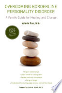 """""""Overcoming Borderline Personality Disorder: A Family Guide for Healing and Change"""" by Valerie Porr, M.A."""