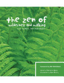 The Zen of Wilderness and Walking  Wit Wisdom and Inspiration